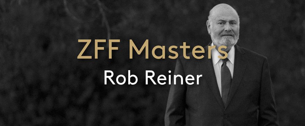 ZFF Masters: Rob Reiner