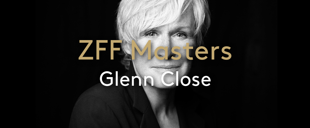 ZFF Masters: Glenn Close