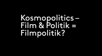 ZFF Talks: Kosmopolitics – Film & Politik = Filmpolitik?